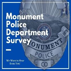 Monument police badge with words Monument Police Department Survey - We want to hear from you